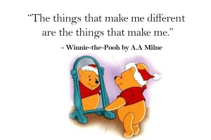 Winnie the Pooh Quotes _ The things that make me different are the things that make me