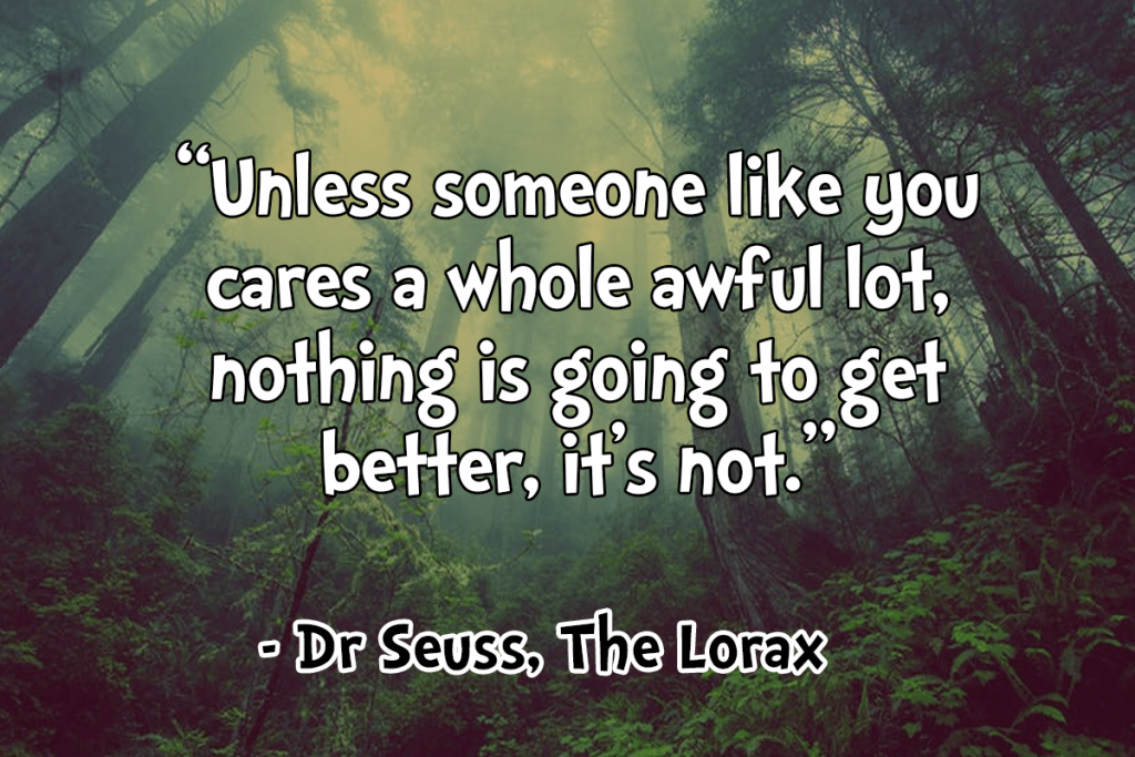 dr seuss _ the lorax quote