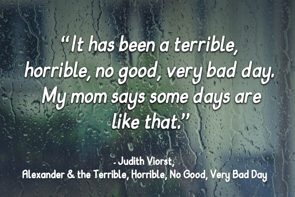 terrible day quote _ 10 Life lessons I've learned from Children's Books