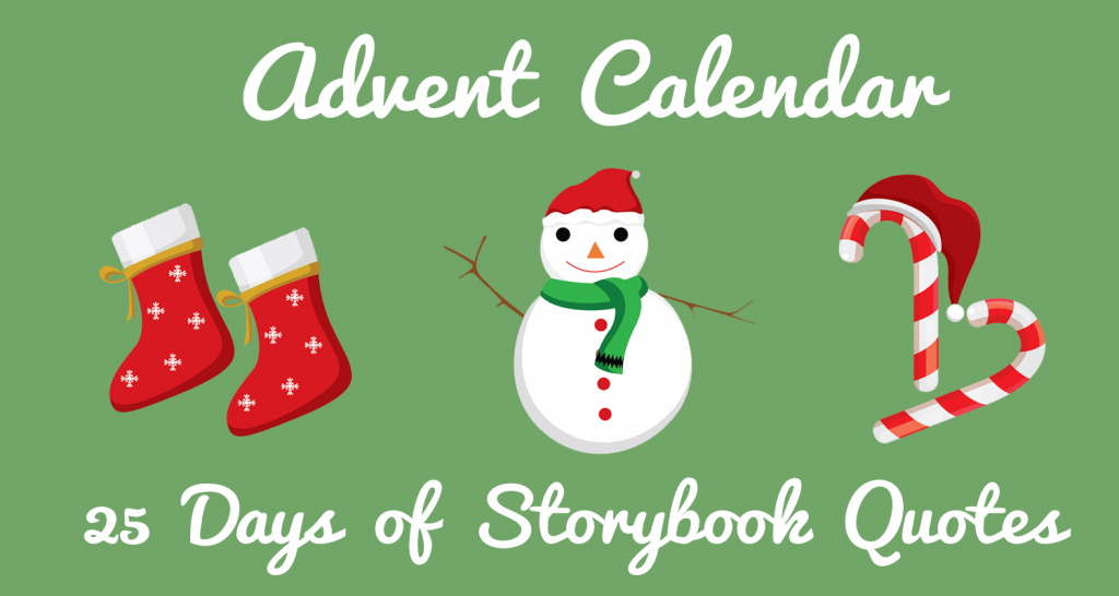 2016 Advent Calendar – 25 Days of Storybook Quotes - Imagine Forest