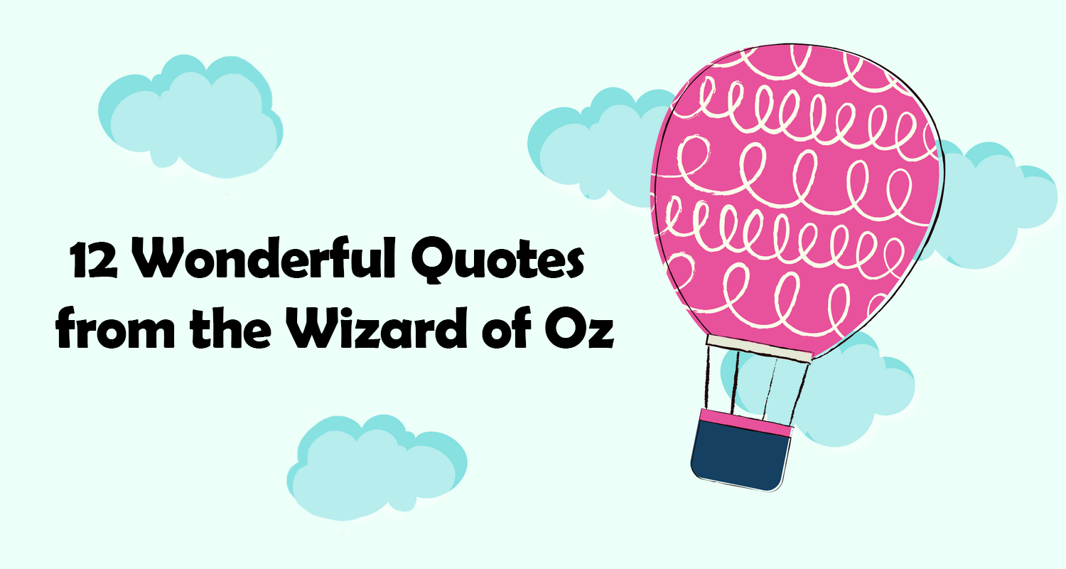 12 Wonderful Quotes from the Wizard of Oz _ imagine forest
