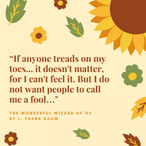 12 Wonderful Quotes from the Wizard of Oz_But i do not want people to call me a fool quote_