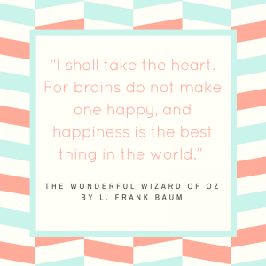 12 Wonderful Quotes from the Wizard of Oz _happiness is the best thing in the world quote
