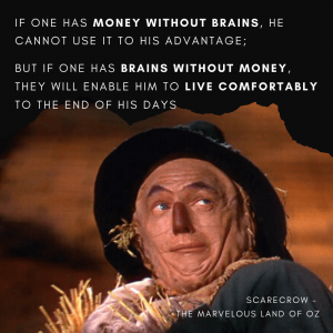 scarecrow quotes-wizard of oz-money without brains