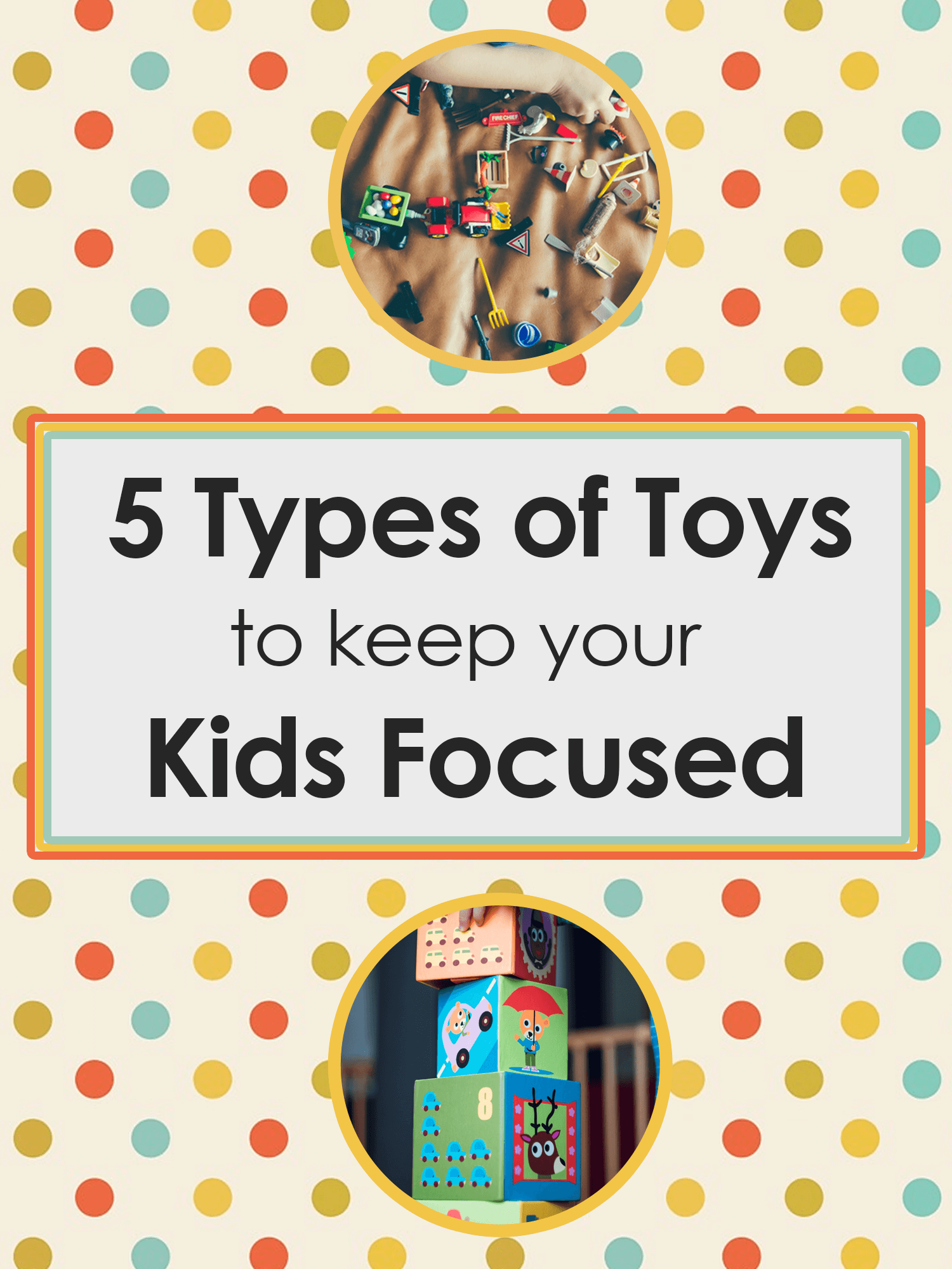 5 Types of Toys to keep your Kid Focused _ imagine forest