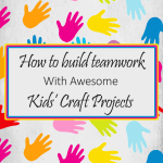 How to Build Teamwork with Kids' Craft Projects _ imagine forest_v2