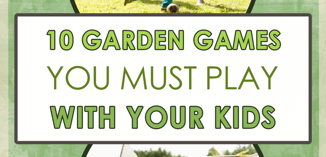 10 Garden Games You Must Play With Your Kids _ imagine forest