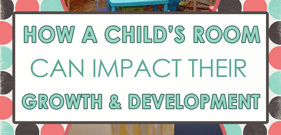 How a Child's Room Can Impact Their Growth and Development