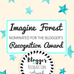 Imagine Forest nominated for the Blogger's Recognition Award