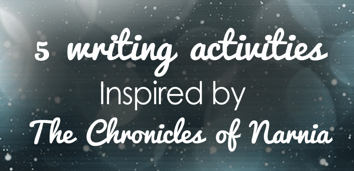 5 Writing Activities Inspired by the Chronicles of Narnia _ imagine forest