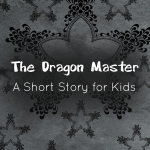 The Dragon Master A Short Story for Kids _ Imagine forest
