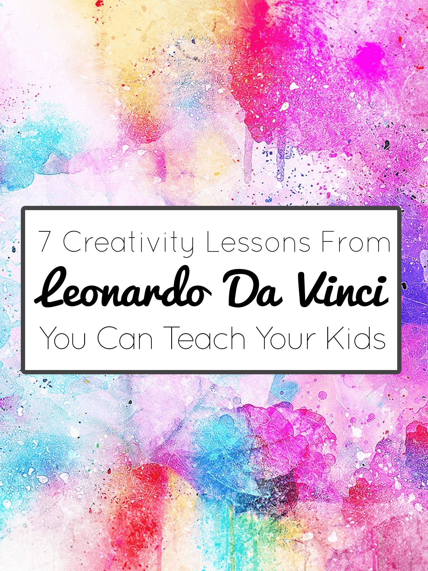 7 Creativity Lessons From Leonardo Da Vinci You Can Teach Your Kids imagine forest
