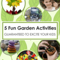 5 Fun Garden Activities Guaranteed To Excite Your Kids Imagine Forest