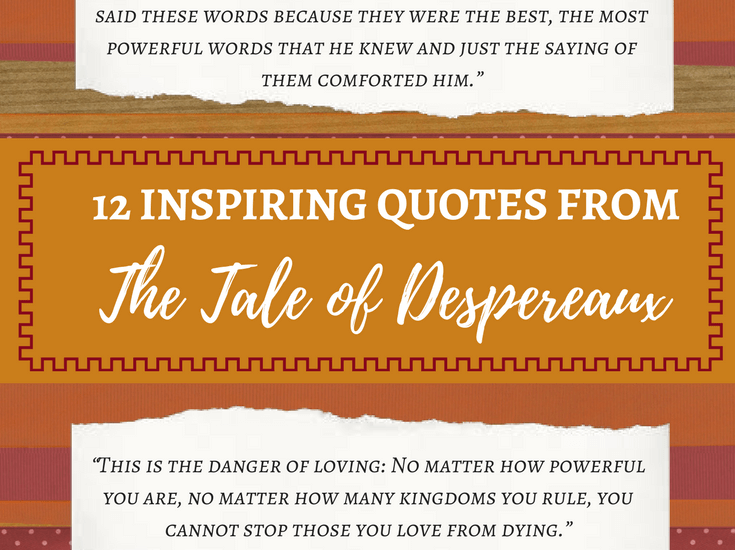 12 Inspiring Quotes from The Tale of Despereaux - Imagine Forest