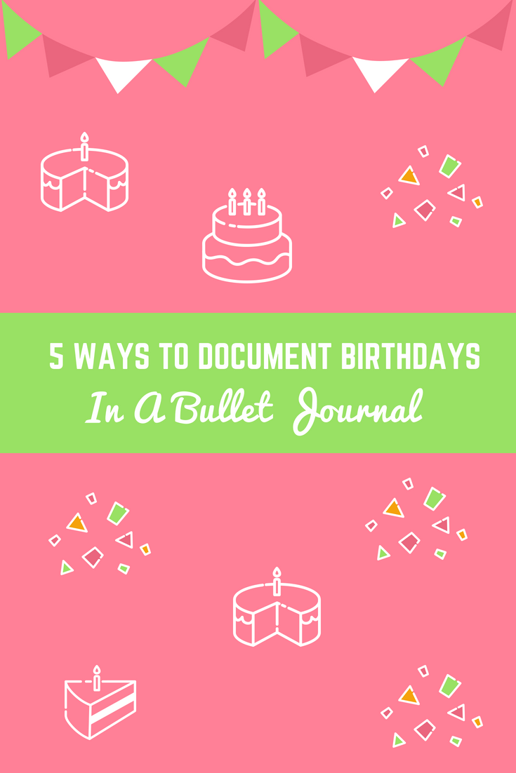 5 Ways to Document Birthdays in a Bullet Journal - Guest Post