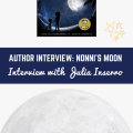 Nonni's Moon - Interview with Julia Inserro_childrens book author interviews