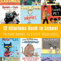 12 Hilarious Back to School Picture Books To Excite Your Kids