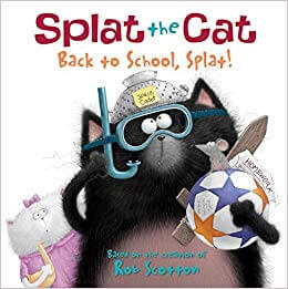 Hilarious Back to School Picture Books_Back to School Splat the cat