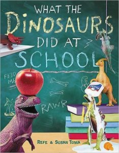 Hilarious Back to School Picture Books_What The Dinosaurs Did At School