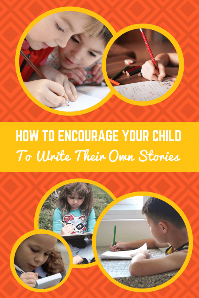 How to Encourage Your Child to Write Their Own Stories