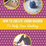 How to Create Vision Boards for Writing
