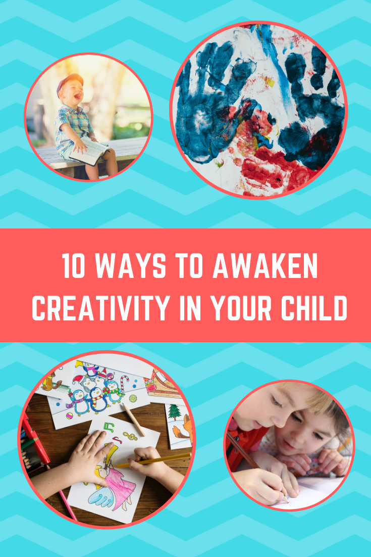 10 Ways to Awaken Creativity in Your Child
