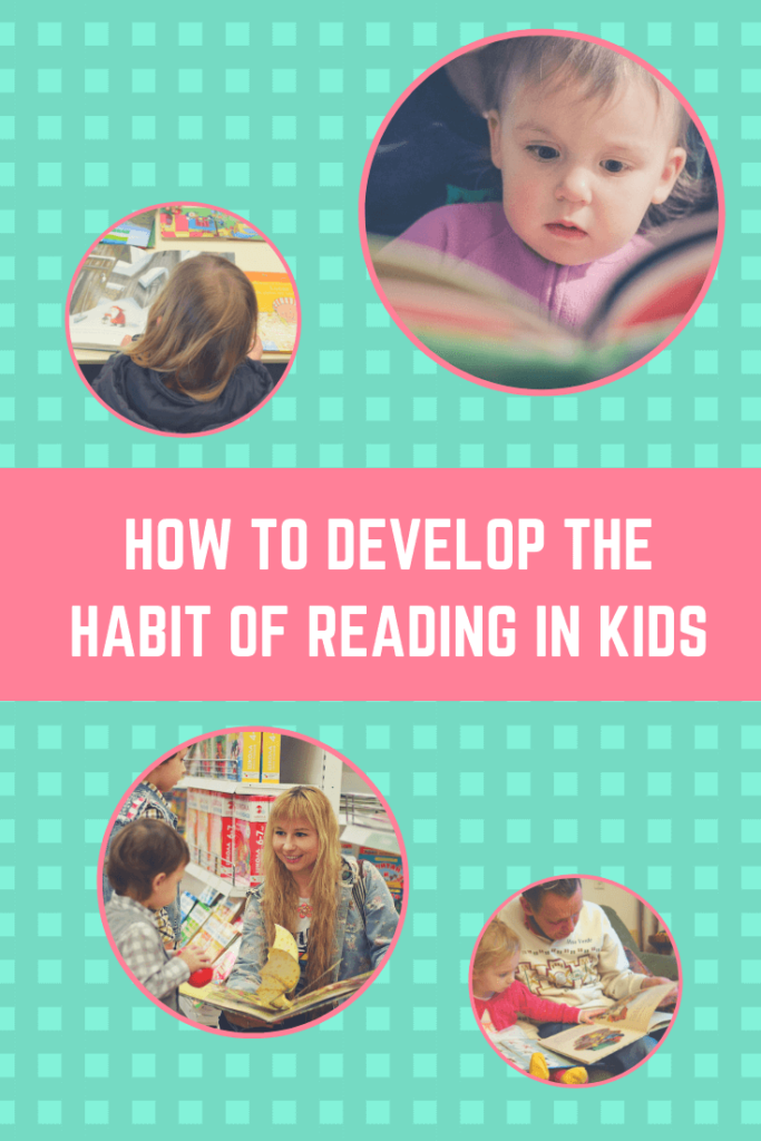 How To Develop the Habit Of Reading In Kids_