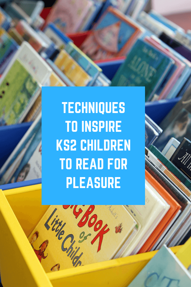 Techniques To Inspire KS2 Children to Read For Pleasure