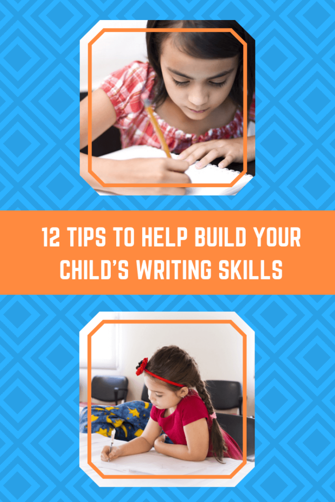 12 Tips to Help Build Your Childs Writing Skills