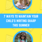 7 Ways to Maintain Your Childs Writing Sharp This Summer