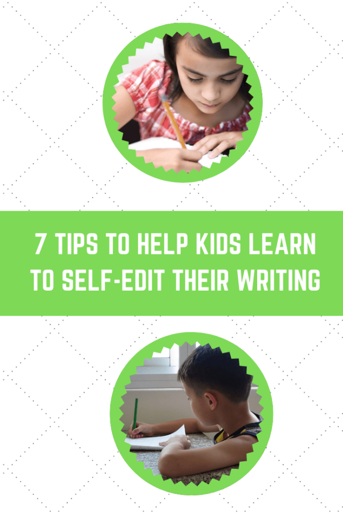Tips to Help Kids Learn to Self-Edit Their Writing